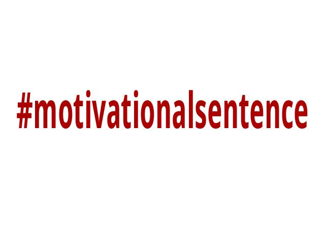 #motivationalsentence